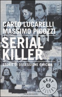 serial killer - lucarelli e picozzi