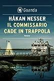 Il commissario cade in trappola: Un caso per il commissario Van Veeteren