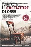 CACCIATORE DI OSSA (IL)