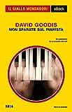 Non sparate sul pianista (Il Giallo Mondadori)