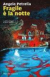 Fragile è la notte: La prima indagine di Denis Carbone (Le indagini di Denis Carbone Vol. 1)