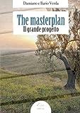 The Masterplan: Il Grande Progetto