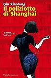 Il poliziotto di Shangai (Ispettore capo Chen Cao Vol. 10)