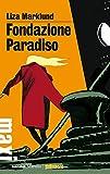 Fondazione Paradiso: La quarta inchiesta di Annika Bengtzon (Le inchieste di Annika Bengtzon)