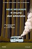 Il muro del silenzio. Le indagini di Pia Sander e Oliver von Bodenstein