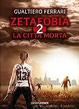 La città morta. Zetafobia (Vol. 2)