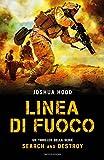 Linea di fuoco. Search and destroy