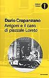 Arrigoni e il caso di piazzale Loreto. Milano, 1952