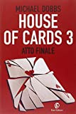 Atto finale. House of cards (Vol. 3)