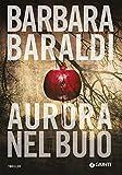 Aurora nel buio (Aurora Scalviati, profiler del buio Vol. 1)