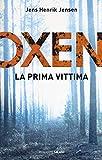La prima vittima. Oxen (Libro 1)