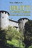 Delitti a Castel Campo. Indagini sulle tracce del passato