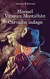 Carvalho indaga (Le indagini di Pepe Carvalho Vol. 25)