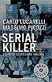 Serial killer: Storie di ossessione omicida