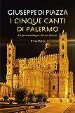 I cinque canti di Palermo. Le prime indagini di Leo Salinas