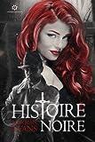 Histoire Noire: Volume 1