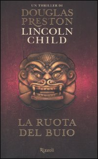"""La ruota del buio"": Douglas Preston & Lincoln Child di nuovo in libreria"