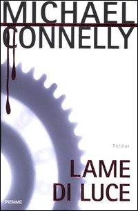 """Lame di luce"", di Michael Connelly"