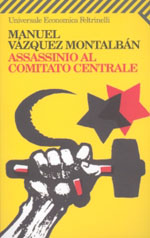 assassinio al comitato centrale - manuel vazquez montalban