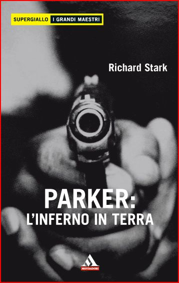 """Parker: l'inferno in terra"", di Richard Stark"