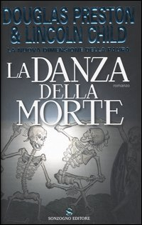 """La danza della morte"", di Douglas Preston e Lincoln Child"