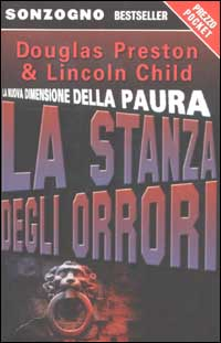 """La stanza degli orrori"", di Douglas Preston e Lincoln Child – incipit"