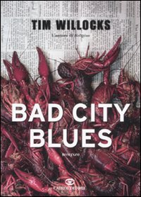 Bad City Blues – Tim Willocks