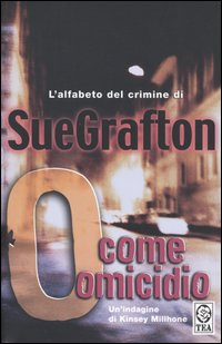 O come Omicidio – Sue Grafton (incipit)