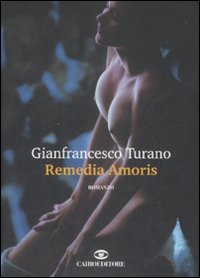 Remedia Amoris – Gianfrancesco Turano