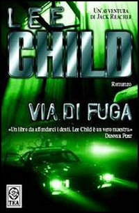 Via di fuga – Lee Child (incipit)
