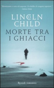 Morte tra i ghiacci per Lincoln Child