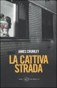 La cattiva strada – James Crumley