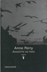 Assassinio sul molo – Anne Perry