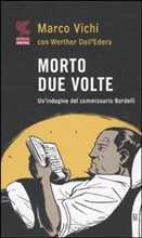 Morto due volte – Marco Vichi