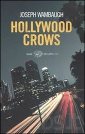 Hollywood crows – Joseph Wambaugh
