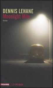 Moonlight mile – Dennis Lehane