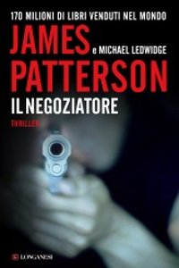 Il negoziatore – James Patterson e Micheal Ledwidge