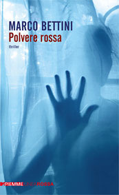 Polvere rossa, thriller di Marco Bettini