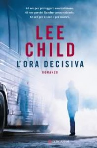 L'ora decisiva - Lee Child