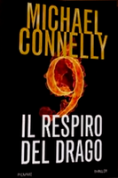 Il respiro del drago – Michael Connelly