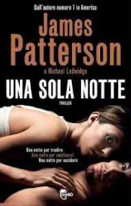 Una sola notte – James Patterson e Michael Ledwidge