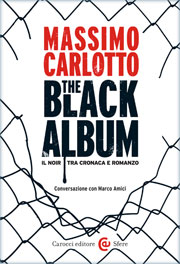 The black album – Marco Amici e Massimo Carlotto