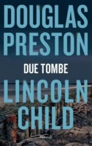 Due tombe, per Douglas Preston e Lincoln Child
