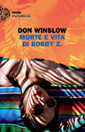 Don Winslow narra Morte e vita di Bobby Z.
