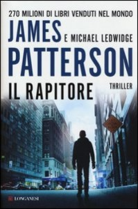 Il rapitore – James Patterson e Michael Ledwidge