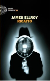 Ricatto, di James Ellroy