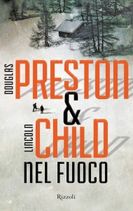 Nel fuoco – Douglas Preston e Lincoln Child