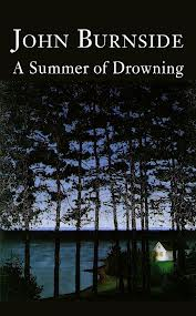 A summer of drowning – John Burnside