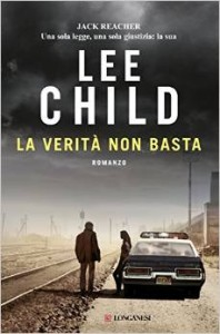 La verità non basta – Lee Child