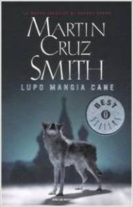 Lupo mangia cane - Martin Cruz Smith
